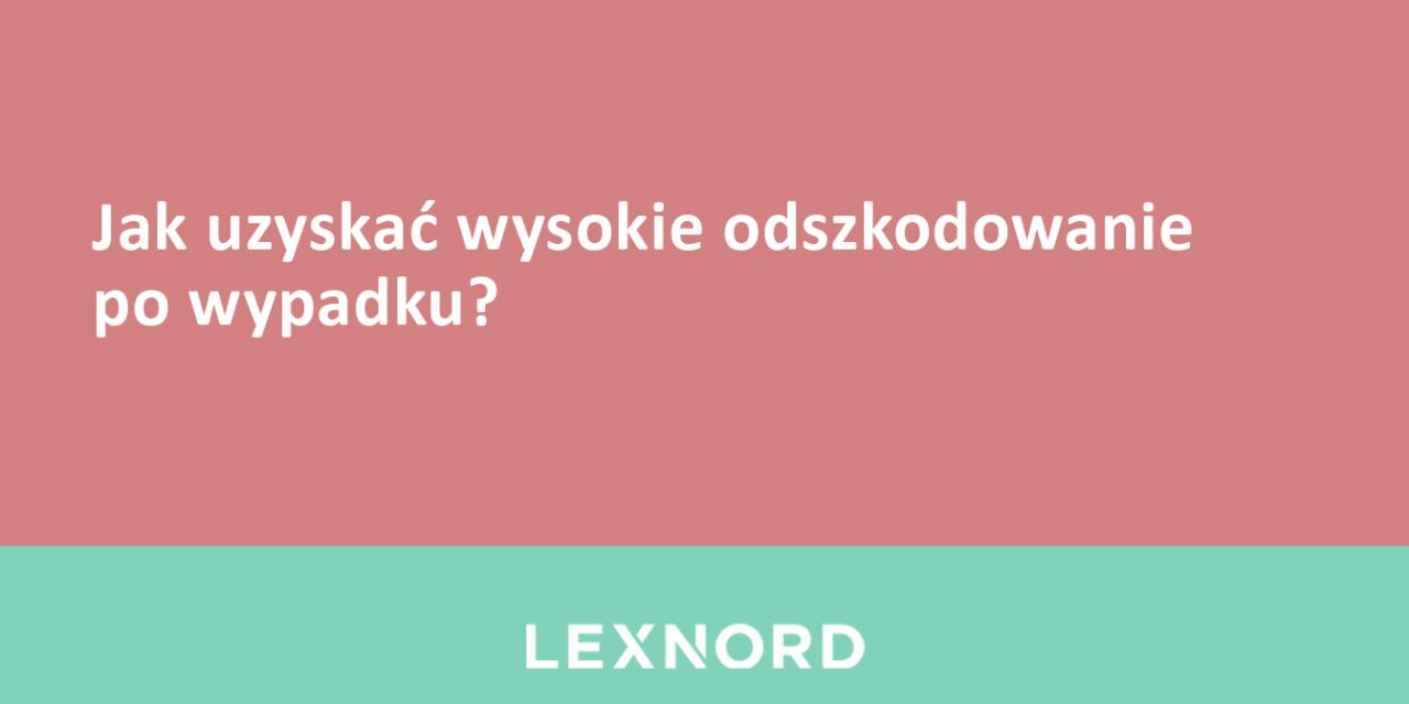 https://www.lexnord.com/wp-content/uploads/2018/03/Jak-uzyskać-wysokie-odszkodowanie-po-wypadku-1280x640.png