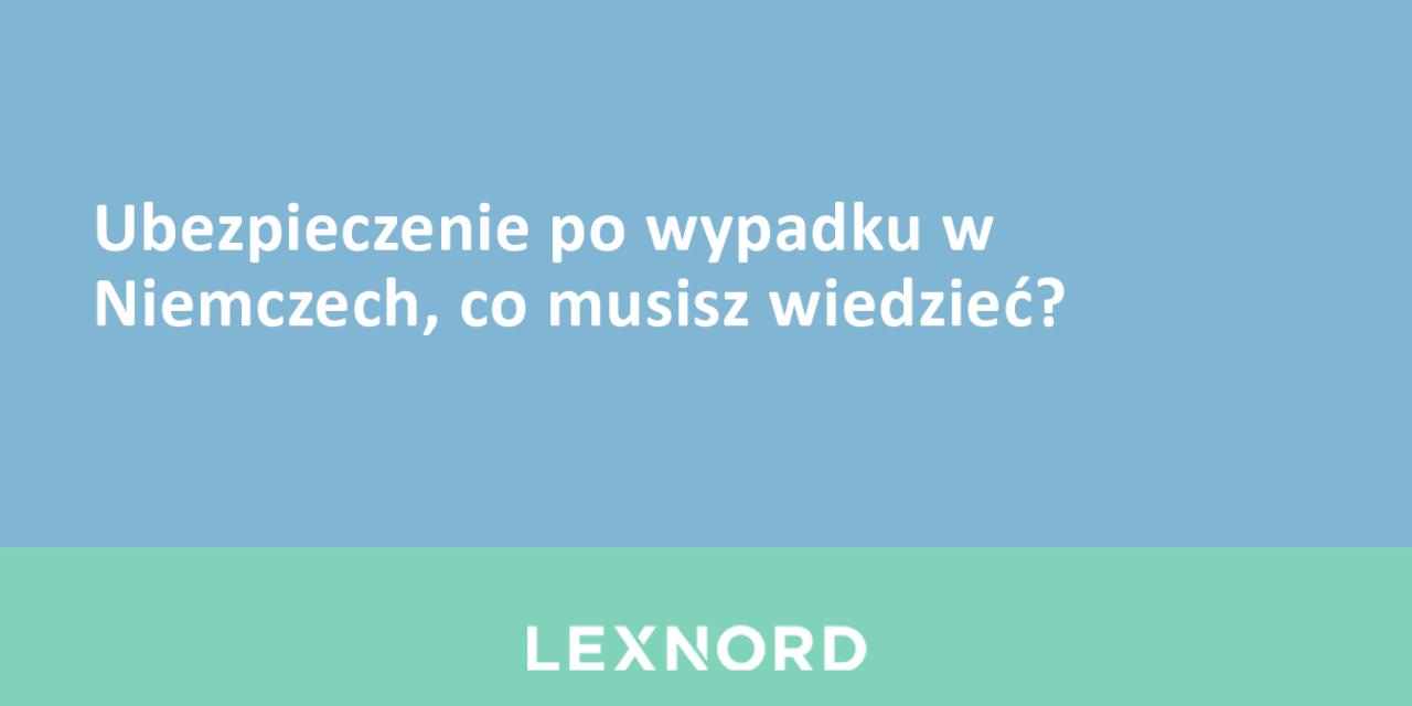 https://www.lexnord.com/wp-content/uploads/2018/03/Ubezpieczenie-po-wypadku-w-Niemczech-co-musisz-wiedzieć-1280x640.png