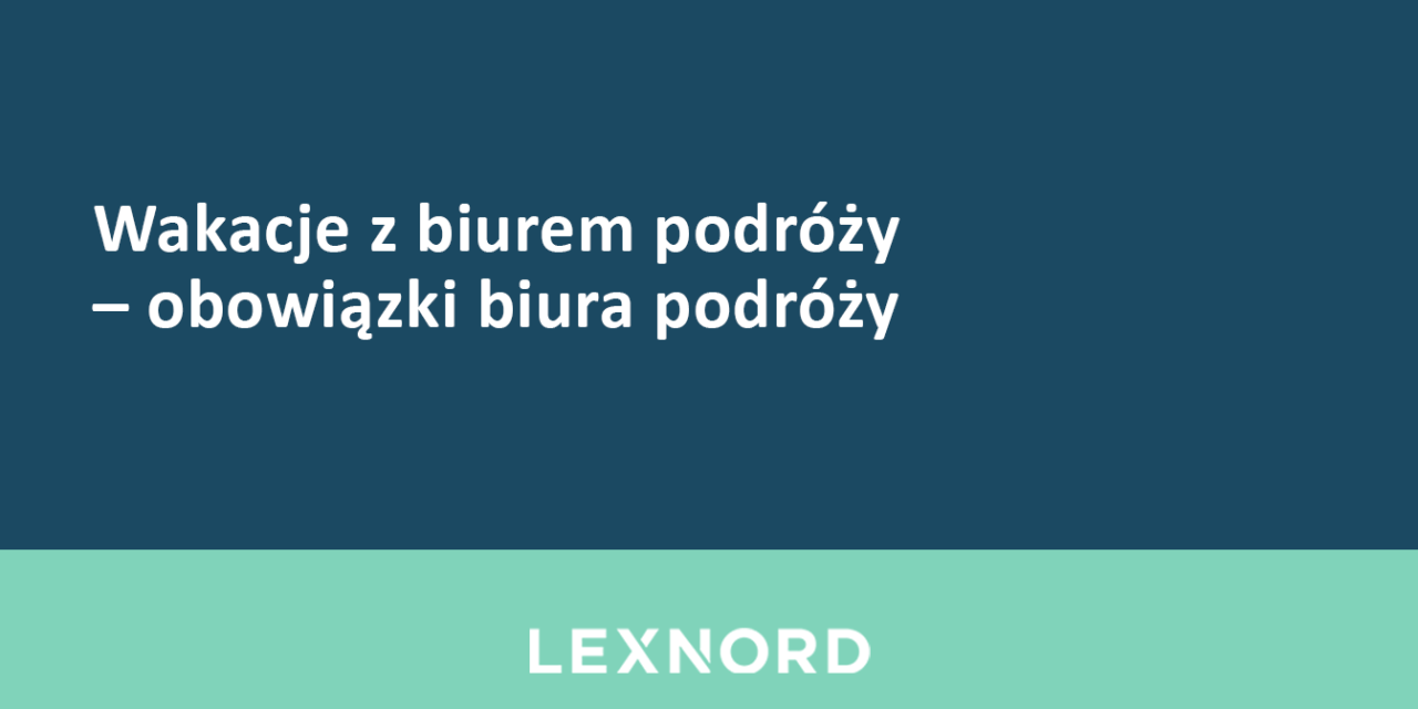 https://www.lexnord.com/wp-content/uploads/2018/08/Wakacje-z-biurem-podróży-obowiązki-biura-podróży-1280x640.png