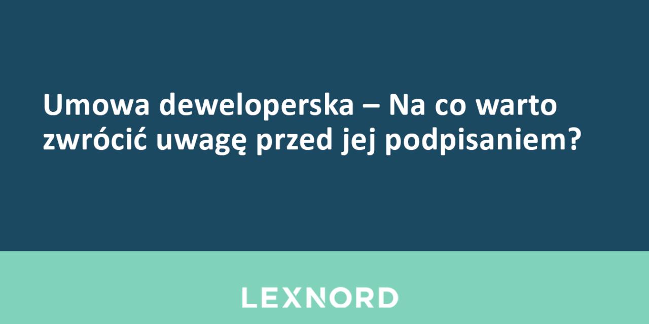 https://www.lexnord.com/wp-content/uploads/2018/10/Umowa-deweloperska-Na-co-warto-zwrócić-uwagę-przed-jej-podpisaniem-1280x640.png