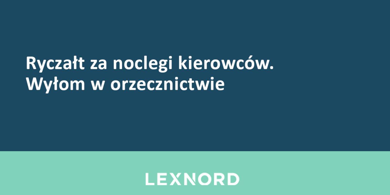 https://www.lexnord.com/wp-content/uploads/2019/02/Ryczałt-za-noclegi-kierowców.-Wyłom-w-orzecznictwie-1280x640.png