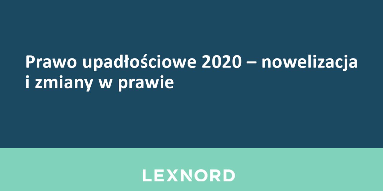 https://www.lexnord.com/wp-content/uploads/2020/04/Prawo-upadłościowe-2020-–-nowelizacja-i-zmiany-w-prawie-1280x640.png